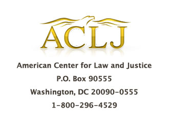 American Center for Law and Justice P.O. Box 90555 Washington, DC 20090-0555 1-800-296-4529