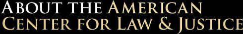 ACLJ American Center for Law and Justice